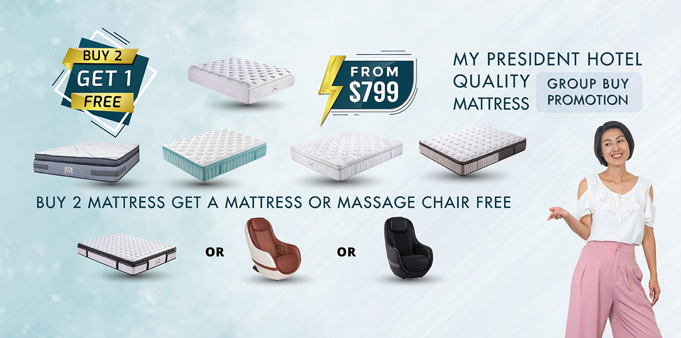 My President Mattress_GBuy 2 Get 1 FREE Mattress or Chair
